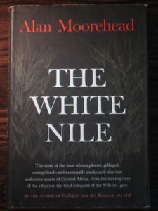 """""""The White Nile"""" by Alan Moorehead"""