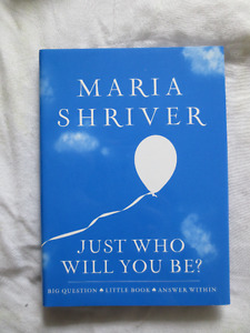 Perfect for New Grads: Just Who Will You Be? by Maria Shriver