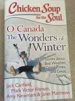 Chicken Soup for the Soul- O Canada the wonders of winter