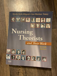 Nursing theorists and their work (7th ed)