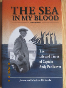 THE SEA IN MY BLOOD –The Life and Times of Capt. Andy Publicover