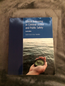 Ethical Reasoning in Criminal Justice and Public Safety Textbook
