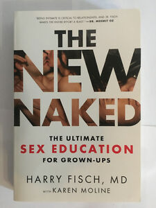 The New Naked by Harry Fisch, MD