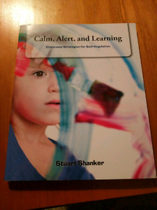 Calm, Alert, and Learning by stuart shanker