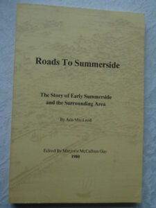 ROADS TO SUMMERSIDE, STORY EARLY ,BY ADA MACLEOD