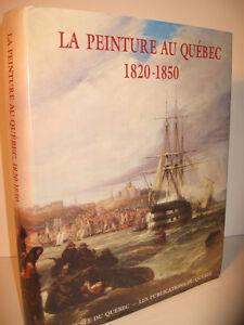 LA PEINTURE AU QUÉBEC 1820-1850 (KRIEGHOFF, THÉOPHILE HAMEL)