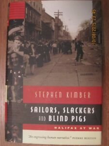 SAILORS, SLACKERS AND BLIND PIGS by Stephen Kimber