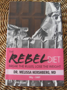 The REBEL DIET Break the Rules, LOSE THE WEIGHT