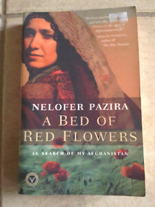 A Bed of Flowers In Search of My Afghanistan Nelofer Pazira