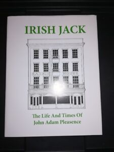 Irish Jack. The Life and Times of John Adam Pleasence-local Chat