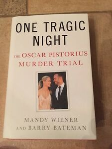 ONE TRAGIC NIGHT~The Oscar Pistorius Murder Trial hard cover