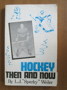 """Hockey Then and Now by L. J. """"Sparky"""" Weiler"""