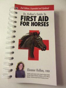 New Dr Kellon`s Guide to First Aid for Horses
