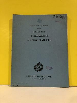 Bird Series 6100 Termaline Rf Wattmeter Instruction Book