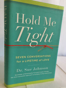 Hold me Tight by Dr. Sue Johnson (hardcover)