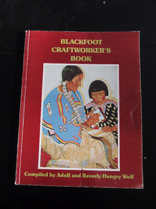 Blackfoot Craftworker`s Book compiled by A & B Hungry Wolf