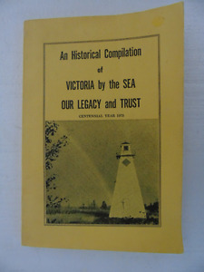 HIstory of VICTORA by the SEA, OUR LEGACY AND