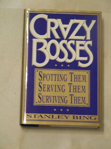 Crazy Bosses -- Spotting Them, Serving Them, Surviving Them