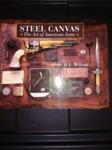 Steel Canvas. The Art Of American Arms