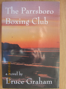 THE PARRSBORO BOXING CLUB by Bruce Graham – 2000 Signed.