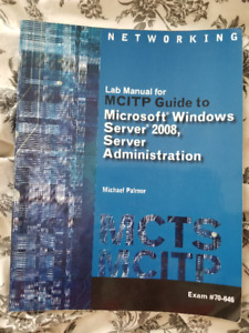 MCITP Microsoft Windows Server 2008 Lab Manual for WIN 210