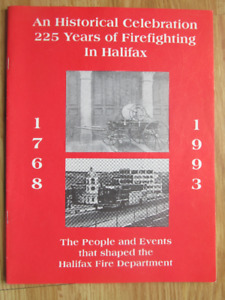 AN HISTORICAL CELEBRATION 225 YEARS OF FIREFIGHTING IN HALIFAX