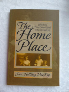 THE HOME PLACE   by  JEAN HALLIDAY MAC KAY {1999}