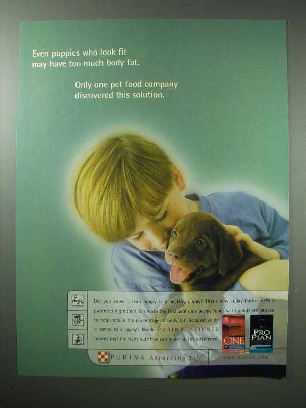 2002 Purina One, Pro Plan Dog Food Ad - Too Much Fat