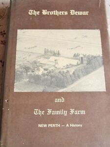 Brothers Dewar  & the Family Farm at New Perth, PEI 1st Ed