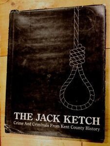 The Jack Ketch - Crime & Criminals -Kent County History Book