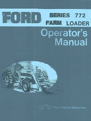 Ford Series 772 Loader Tractor Owner Operators Manual