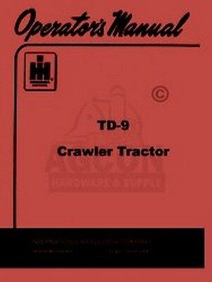 International Td-9 Crawler Tractor Operators Manual Td9
