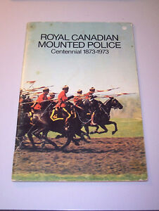 ROYAL CANADIAN MOUNTED POLICE CENTENNIAL 1873-1973