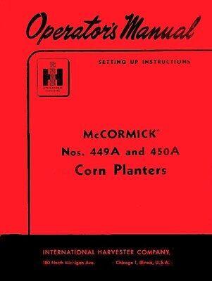 International Mccormick 449a 449-a 450a 450-a Corn Planter Operators Manual Ih