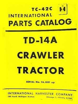 International Harvester Td-14a Td14a Td-14-a Crawler Parts Catalog Manual