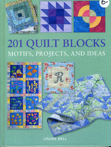 201 QUILT BLOCKS MOTIFS, PROJECTS, AND IDEAS