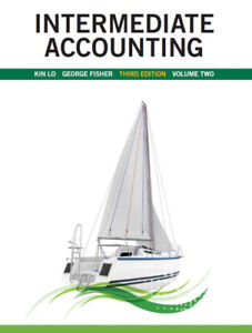 Intermediate Accounting Volume 2 3rd edition by Lo and Fisher