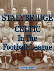 Stalybridge Celtic In The Football League - History Statistics Who's Who book