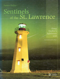SENTINELS OF THE ST. LAWRENCE: Along Quebec's LIGHTHOUSE Trail