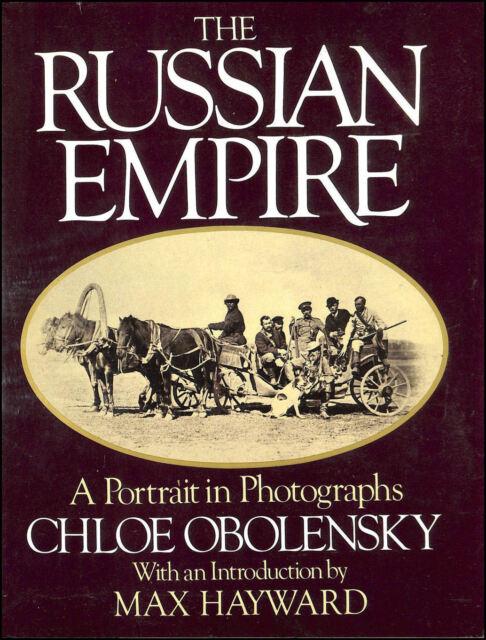 The Russian Empire: A Portrait in Photographs by Chloe Obolensky; Max Hayward [I