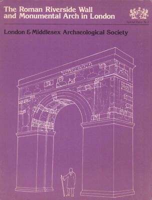 Monumental Arch (The Roman Riverside Wall And Monumental Arch In London(Paperback Boo-Acceptable)