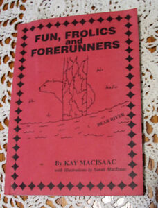 FUN, FROLICS AND FORERUNNERS BEAR RIVER BY KAY MACISAAC
