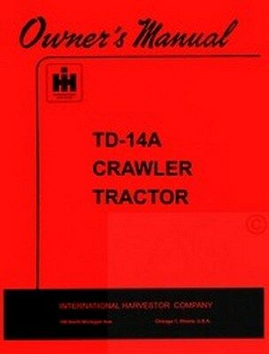 International Td-14a Crawler Tractor Operator Manual Ih