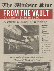Windsor Star from the vault Vol. 2 - 1950 to 1980