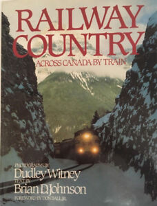 Railway Country Across Canada by Train Hardcover w/ Dust Jacket