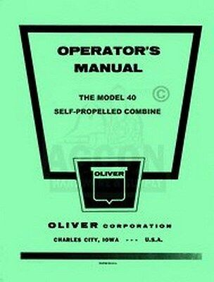 Oliver Model 40 Self Propelled Combine Operators Manual