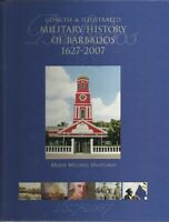 A CONCISE & ILLUSTRATED MILITARY HISTORY OF BARBADOS 1627-2007