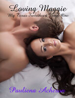 Loving Maggie (My Texas Sweetheart book one)