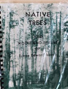 NATIVE TREES AND WOODLAND SHRUBS OF PRINCE EDWARD ISLAND