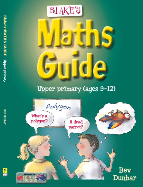 Blake's Maths Guide Upper Primary by Beverley Dunbar